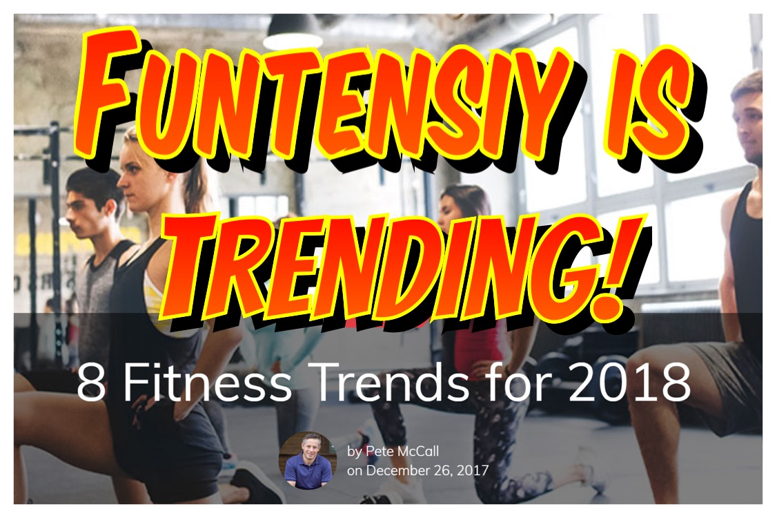 Funtensity is trending for 2018, according to ACE.